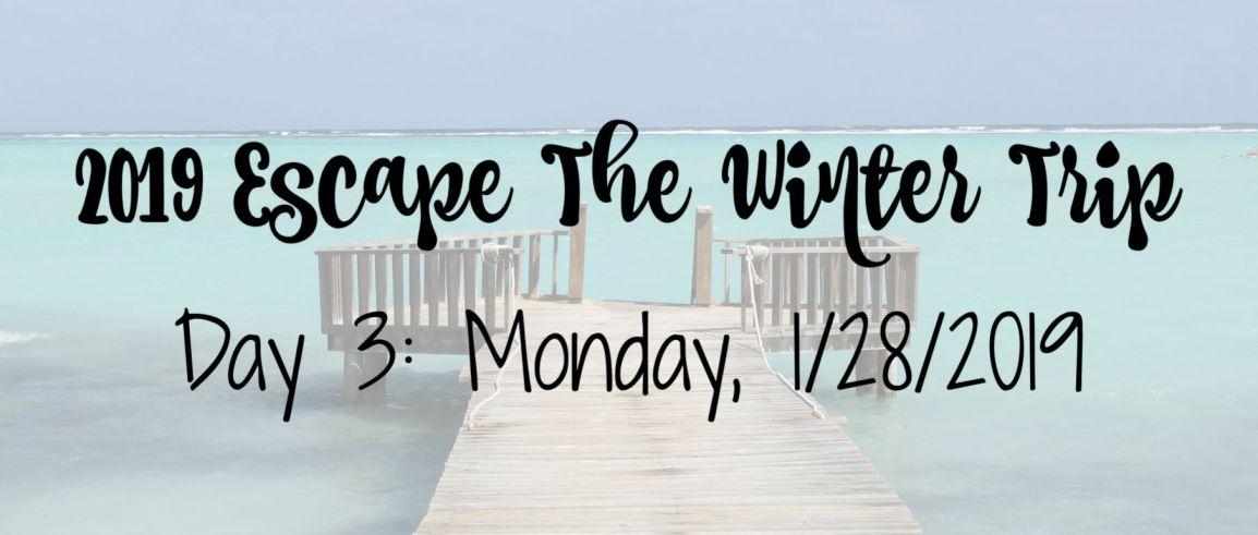2019 Escape The Winter Trip: Day3