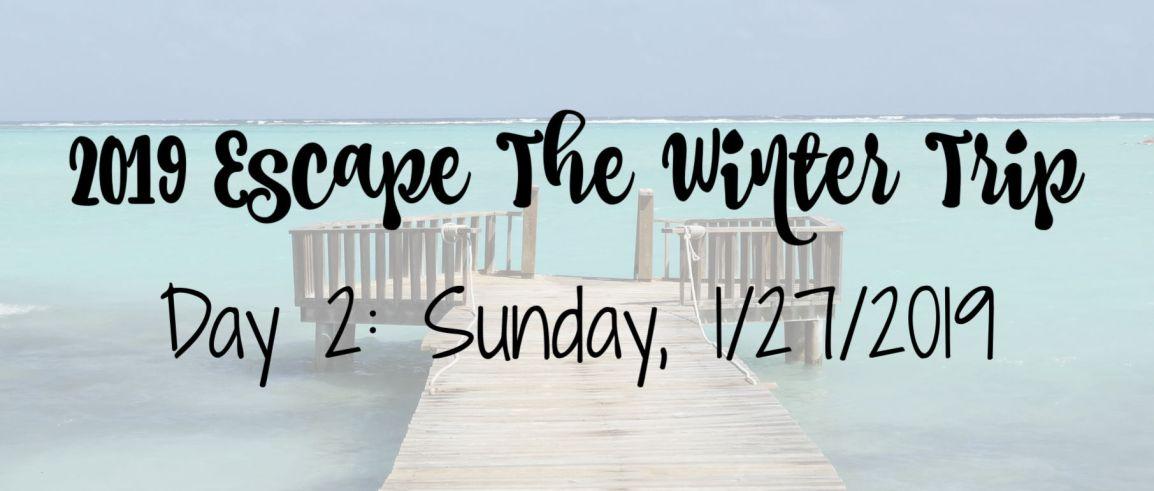 2019 Escape The Winter Trip: Day2