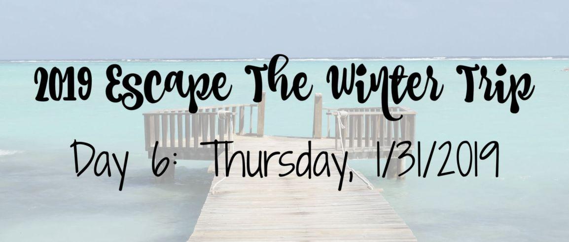 2019 Escape The Winter Trip: Day6