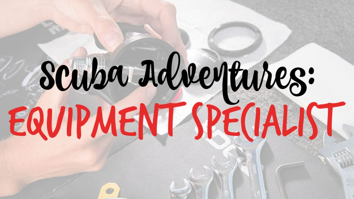 Scuba Adventures: Equipment Specialist