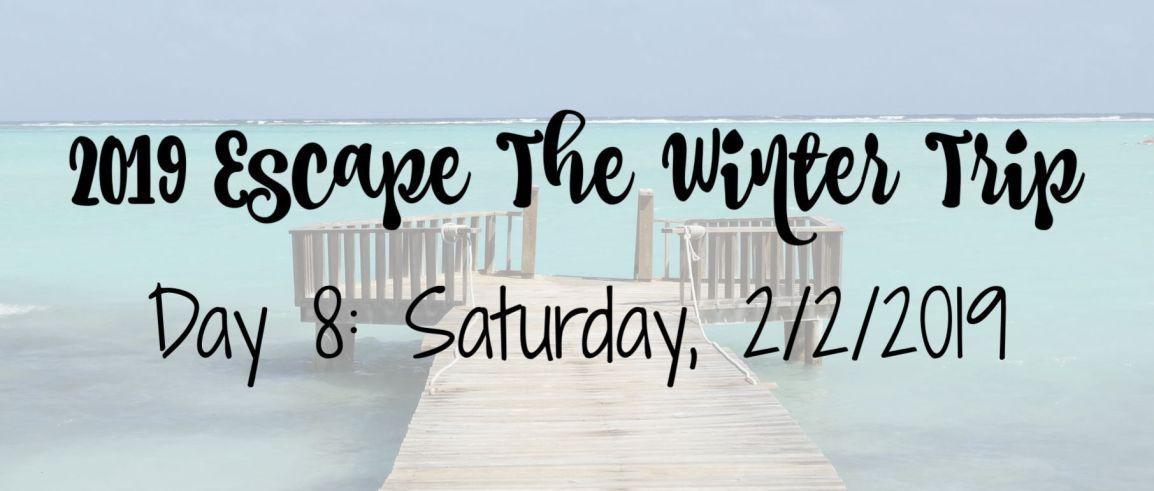 2019 Escape The Winter Trip: Day8