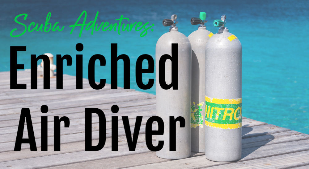 Scuba Adventures: Enriched Air Diver