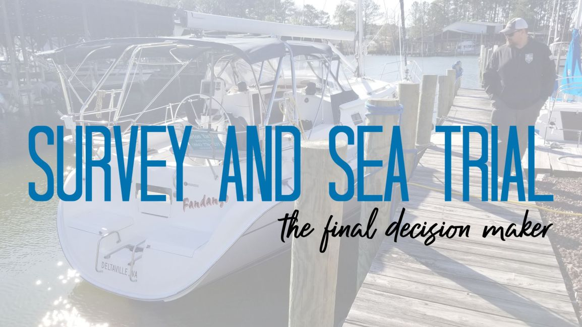 Survey and Sea Trial: The Final DecisionMaker